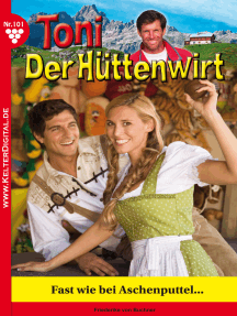 Toni der Hüttenwirt 101 – Heimatroman: Fast wie bei Aschenputtel …
