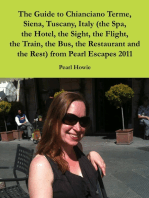 The Guide to Chianciano Terme, Siena, Tuscany, Italy (the Spa, the Hotel, the Sight, the Flight, the Train, the Bus, the Restaurant and the Rest) from Pearl Escapes 2011