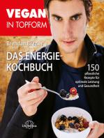 Vegan in Topform - Das Energie-Kochbuch