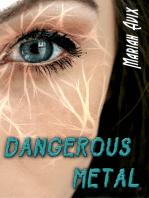 Dangerous Metal
