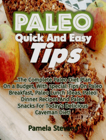 Paleo Quick and Easy Tips: The Complete Paleo Diet Plan On a Budget, With Special Tips On Paleo Breakfast, Paleo Lunch Ideas, Paleo Dinner Recipes and Paleo Snacks for Today's Delicious Caveman Diet!