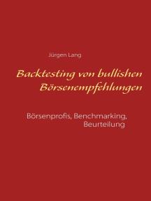 Backtesting von bullishen Börsenempfehlungen: Börsenprofis, Benchmarking, Beurteilung