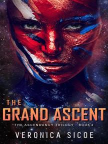 The Grand Ascent: The Ascendancy Trilogy, #3