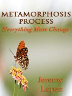 Metamorphosis Process