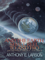 And the Earth Shall Reel To and Fro