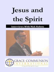 Jesus and the Spirit: Interviews With Myk Habets