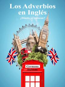 Los Adverbios en Inglés: ¿Dónde se colocan?