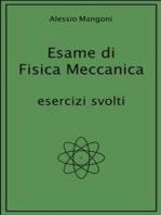 Esame di Fisica Meccanica esercizi svolti