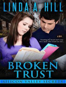 Broken Trust: Silicon Valley Secrets, #1