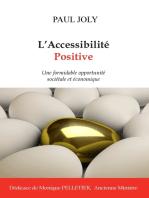 L'accessibilité positive: Une formidable opportunité soviétale et économique