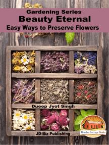 Beauty Eternal: Easy Ways to Preserve Flowers