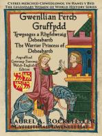 Gwenllian ferch Gruffydd: Tywysoges a Rhyfelwraig Deheubarth/The Warrior Princess of Deheubarth