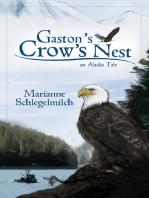 Gaston's Crow's Nest