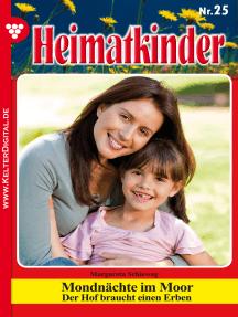 Heimatkinder 25 – Heimatroman: Mondnächte im Moor