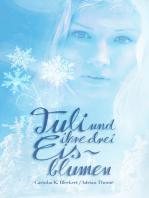 Tuli und ihre drei Eisblumen