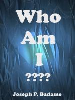 Who Am I ????