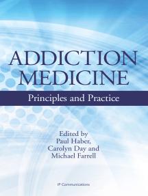 Addiction Medicine: Principles and Practice
