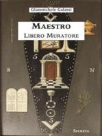 Maestro Libero Muratore. Manuale ad uso degli iniziati