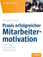 Praxis erfolgreicher Mitarbeitermotivation