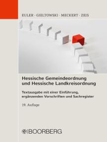 Hessische Gemeindeordnung und Hessische Landkreisordnung: Textausgabe mit einer Einführung, ergänzenden Vorschriften und Sachregister