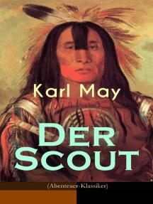 Der Scout (Abenteuer-Klassiker): Ein spannender Western - Reiseerlebniß in Mexico des 19. Jahrhunderts