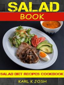 Salad Book: Salad Diet Recipes Cookbook