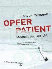 Opfer Patient: Medizin vor Gericht