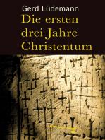 Die ersten drei Jahre Christentum