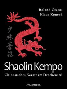 Shaolin Kempo: Chinesisches Karate im Drachenstil