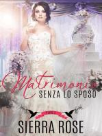 Matrimonio senza lo sposo - Parte 3