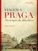 Viagem a Praga no Tempo da Ditadura