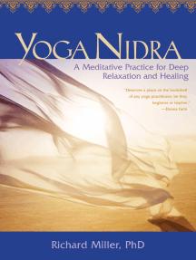 Yoga Nidra: Awaken to Unqualified Presence Through Traditional Mind-Body Practices