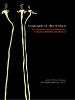 Shamans of the World: Extraordinary First-Person Accounts of Healings, Mysteries, and Miracles