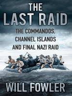 Last Raid: The Commandos, Channel Islands and Final Nazi Raid