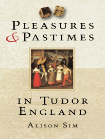 Pleasures & Pastimes in Tudor