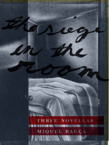 The Siege in the Room: Three Novellas