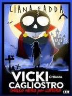 Vicky chiama Cagliostro