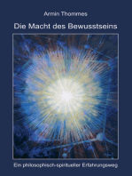 Die Macht des Bewusstseins: Ein philosophisch-spiritueller Erfahrungsweg
