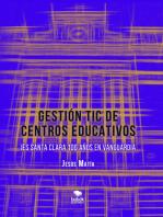 Gestión TIC de centros educativos: IES Santa Clara, 100 años en vanguardia