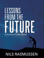 Lessons from the Future: A Science Fiction Novel