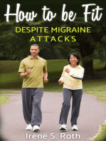 How to be Fit, Despite Migraine Attacks
