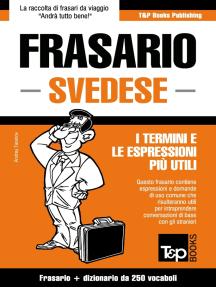 Frasario Italiano-Svedese e mini dizionario da 250 vocaboli