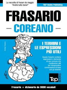 Frasario Italiano-Coreano e vocabolario tematico da 3000 vocaboli