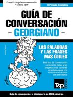 Guía de Conversación Español-Georgiano y vocabulario temático de 3000 palabras