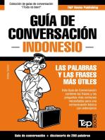 Guía de Conversación Español-Indonesio y mini diccionario de 250 palabras