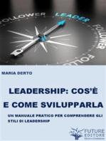 Leadership cos'è e come svilupparla