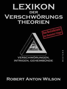 Lexikon der Verschwörungstheorien: Verschwörungen, Intrigen, Geheimbünde