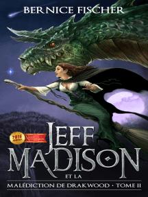 Jeff Madison et la malédiction de Drakwood (Tome 2)