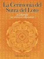 La Cerimonia del Sutra del Loto - 3 Liturgie per praticanti indipendenti