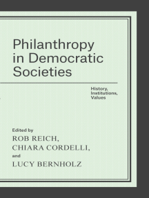 Philanthropy in Democratic Societies: History, Institutions, Values